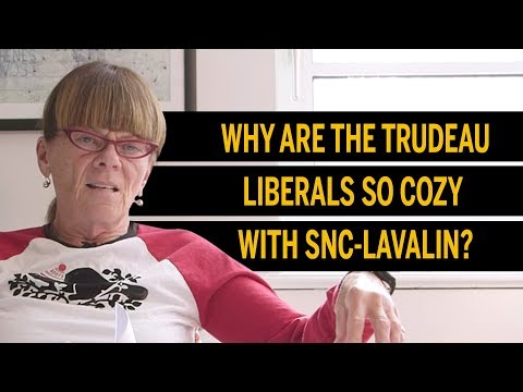 Why are the Trudeau Liberals so cozy with SNC-Lavalin?