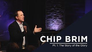 Sunday Service || Pt. 1: The Story of The Glory || Chip Brim || Oct 28, 2018