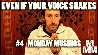 Even If Your Voice Shakes #4 I Monday Musings I w/ Matthew Marcus McDaniel