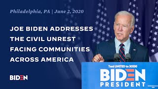 Joe Biden Addresses the Nation On the Civil Unrest Facing Communities Across America