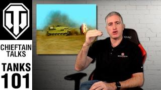Tanks 101 - Chieftain Talks - World of Tanks