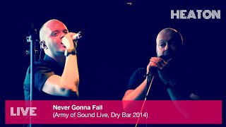 Heaton - Never Gonna Fall [Live] (Army of Sound Album Launch)