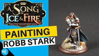 How To Paint Robb Stark | Song Of Ice And Fire Miniatures Game