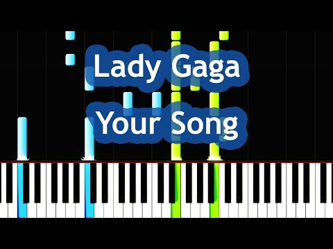 Lady Gaga - Your Song Piano Tutorial