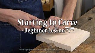 Starting To Carve - Begİnner Lesson #7