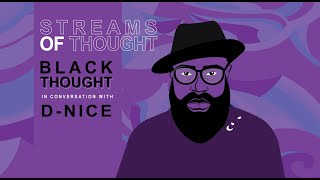 Streams Of Thought: Black Thought In Conversation With D-nice
