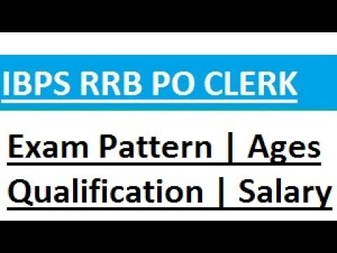 IBPS RRB Clerk Exam Pattern Salary Age Limit Education Qualification