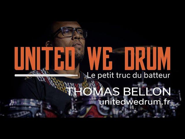 Thomas Bellon - United We Drum, le petit truc du batteur