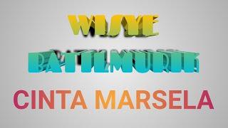 CINTA DI MARSELA -WISYE Batilmurik. cip: Yani Mahakena