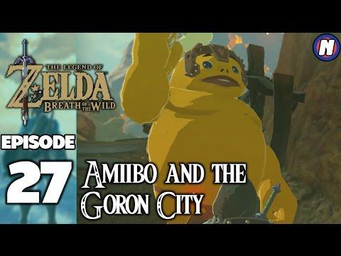 Amibo And The Goron City Episode 27 Legend Of Zelda Breath Of