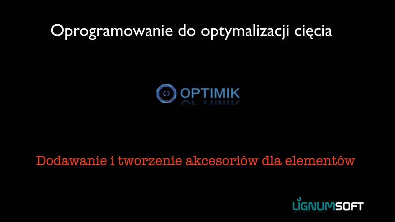 Optimik - Dodawanie akcesoriów do elementów