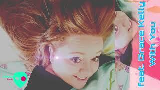 Nesta Tonik, Grace Kelly - With You