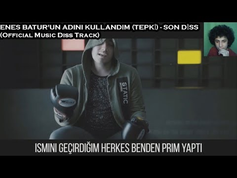 ENES BATUR'UN ADINI KULLANDIM (TEPKİ) - SON DİSS (Official Music Diss Track)