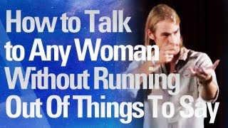 How To Talk To Any Woman Without Running Out Of Things To Say - Andy Yosha