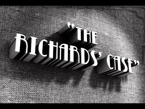 """The Richards' Case"" 