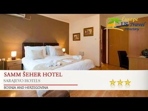 Samm Šeher Hotel - Sarajevo Hotels, Bosnia and Herzegovina