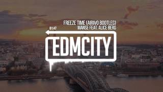 Manse feat. Alice Berg - Freeze Time (Airivo Bootleg)