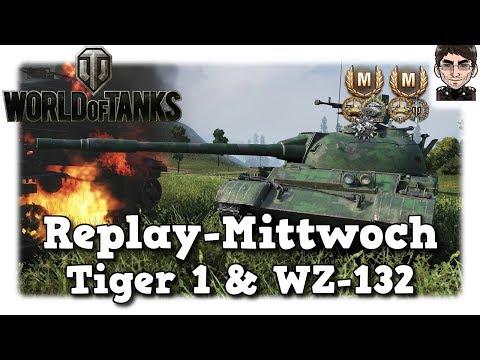 World of Tanks - Tiger 1& WZ-132, nutzt euren Richtschützen [deutsch   Replay]
