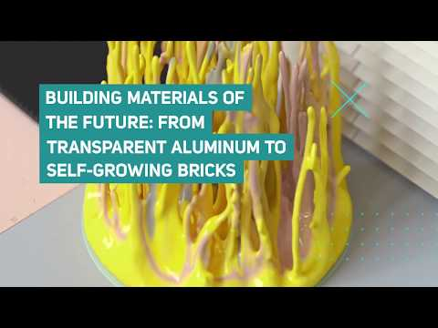 Building materials of the future: from transparent aluminum to self-growing bricks