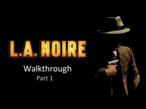 LA Noire Walkthrough: Case 1 - Part 1