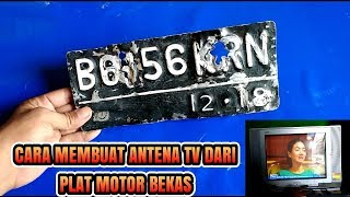 Cara Membuat antena tv dari Plat motor bekas