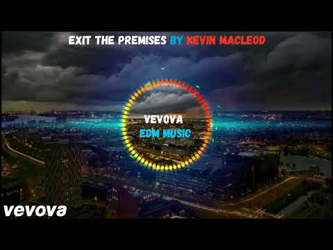 Exit the Premises by Kevin MacLeod # vevova EDM & NCS