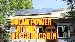 Solar Power at the Off Grid Cabin