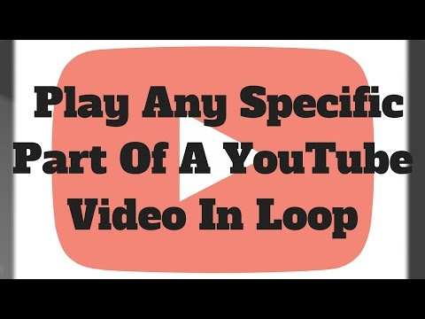 How to play any specific part of a YouTube video in loop
