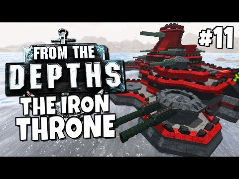 From the Depths #11 - Attack on the Iron Throne