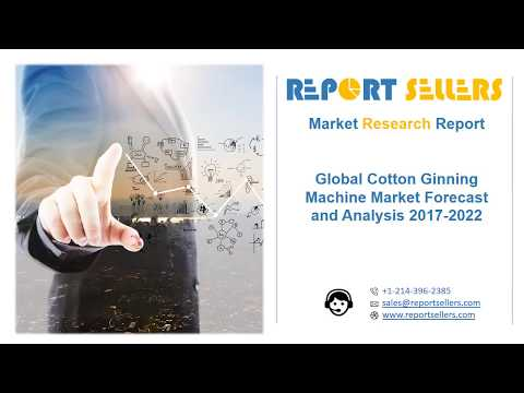 Global Cotton Ginning Machine Market Research Report | Report Sellers