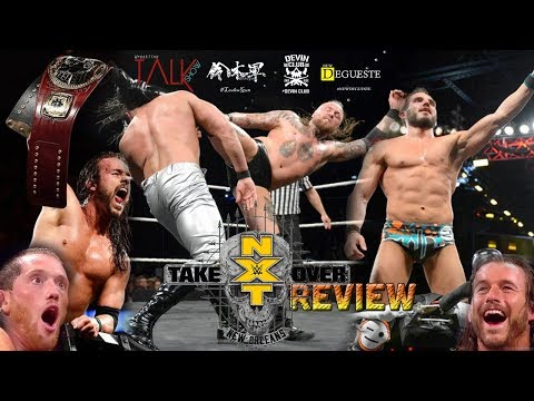 [Wrestling Talk Show] REVIEW NXT TakeOver New Orleans