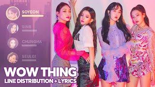SEULGI x SINB x CHUNGHA x SOYEON - Wow Thing (Line Distribution + Lyrics) PATREON REQUESTED