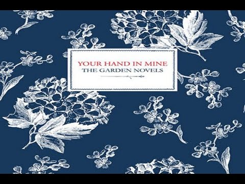 Your Hand In Mine - The Garden Novels [Full Album]