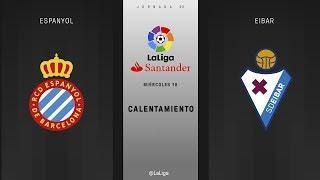 Calentamiento Espanyol vs Eibar