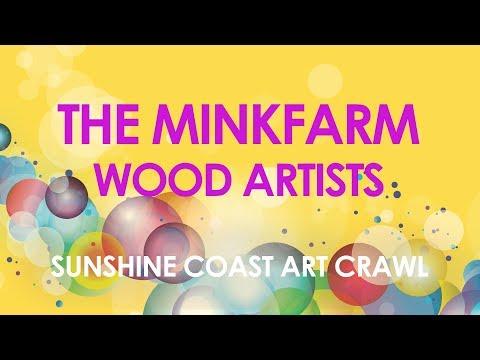 'The Minkfarm' Wood Artists    SUNSHINE COAST ART CRAWL
