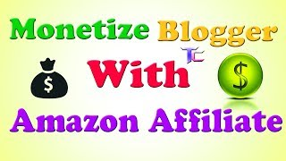 How To Monetize Blogger With Amazon Affiliate Ads Blogger Tutorial - Monetize Blog