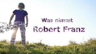 Was nimmt Robert Franz und Wann