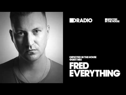 Defected In The House Radio 15.02.16 Guest Mix Fred Everything