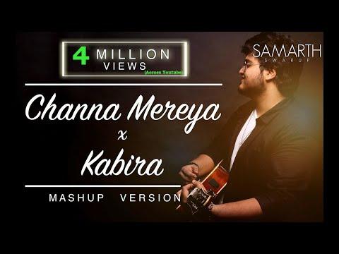 Channa Mereya / Kabira | Unplugged - SAMARTH SWARUP [Mashup Version]
