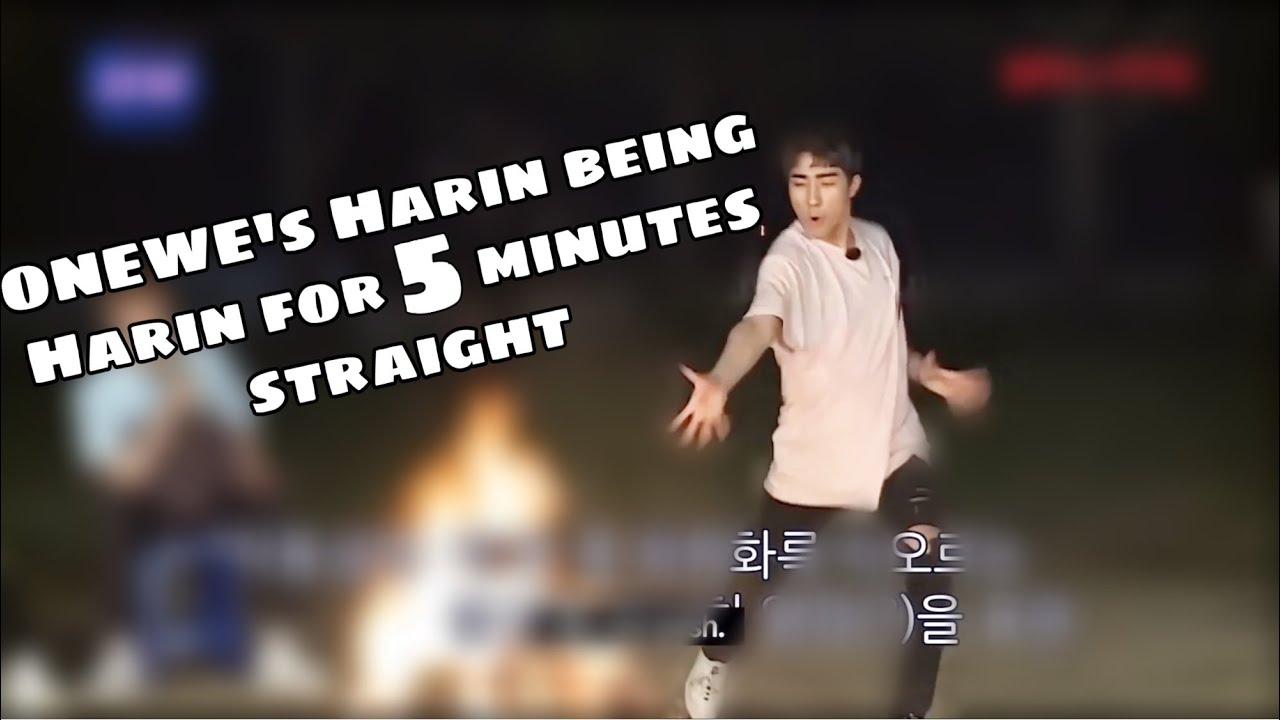 Download ONEWE's Harin being Harin for 5 minutes straight