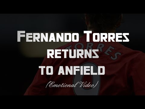Fernando Torres - The Liverpool Hero Returns!