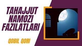 """Qobil Qori - """"Tahajjud"""" Namozi Fazilatlari"""