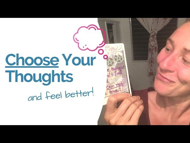 Choose a thought that makes you feel better