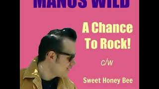 MANOS WILD - A Chance To Rock! (Official Single)