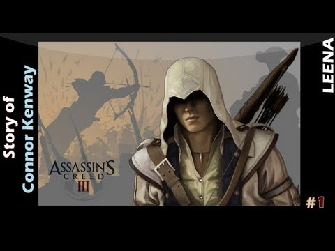 AC III / The Story of Connor Kenway ❤ ˹1/2˼