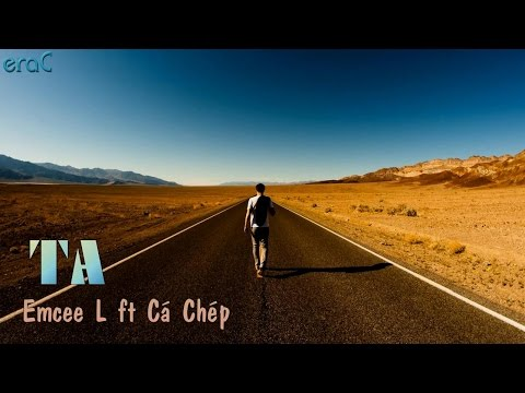 Ta - Emcee L ft Cá Chép [Lyrics Video]