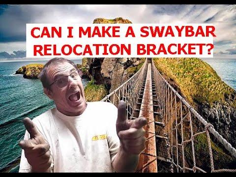 Home Brew Sway Bar  Relocation Bracket