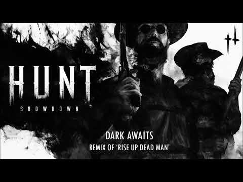 Hunt: Showdown 'Rise Up Dead Man' Remix - Dark Awaits