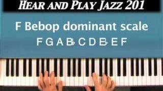 Hear and Play Jazz 201: How To Play The Bebop Scale Better Than Ever!