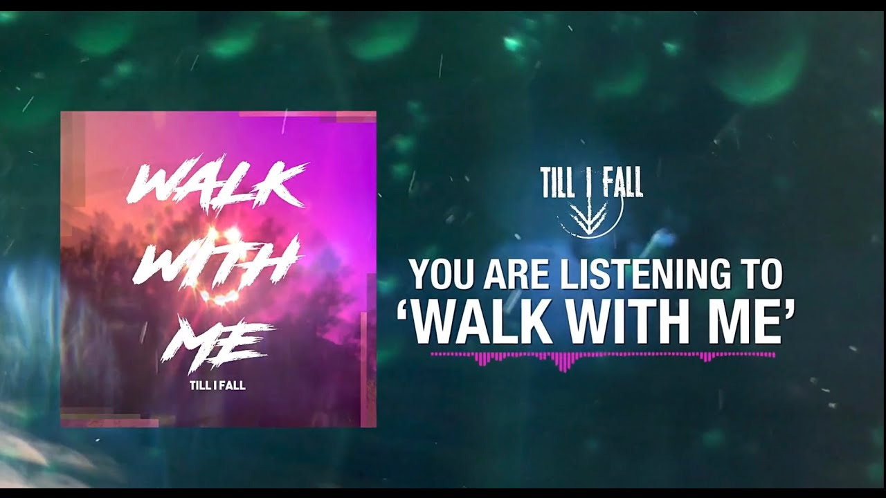 "Till I Fall Release New Single ""Walk With Me"""
